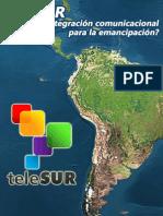 TeleSUR ¿Integración comunicacional para la emancipación?