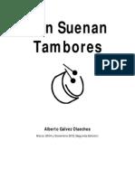 Galvez Olaechea, Alberto-Aún Suenan Tambores-2a edicion- 2012