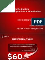 Breaking Down the Barriers through Virtualization - Frank Feldman, Red Hat