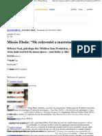 """Missão Ebola_ """"Me reinventei a marretadas"""" - ÉPOCA _ Eliane Brum"""