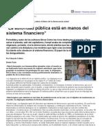 """""""La autoridad pública está en manos del sistema financiero"""""""
