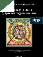 124532368 Theophilus Schweighard Lo Specchio Della Sapienza Rosacrociana