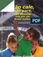 Paulino Kunrath - Não cale, Não pare Não Desista lute por um brasil melhor