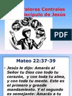Los Valores Centrales del Discípulo de Jesús may-31-09- primer domingo