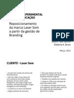 Reposicionamento da marca Laser Som a partir da gestão de Branding