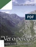 GONZÁLEZ BUELTA, Benjamín - Ver o perecer. Mística de ojos abiertos - OCR - Sal Terrae, 2006