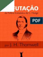 A Politica Eclesiastica de Hodge Refutada Por Thornwell