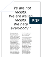"""We are not racists.  We are Italian racists.  We hate everyone."""