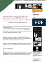 Como Configurar Um Servidor Radius Para Autenticao de Usuario PPPOE e Hotspot