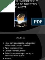 PROCESOS ENDOGENOS Y EXOGENOS DE NUESTRO PLANETA