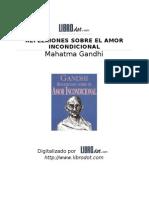 Gandhi Reflexiones Sobre El Amor Incondicional