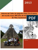 Informe del Taller de epigrafía maya En el centro del mundo maya 800 años de historia dinástica de Tikal Guatemala