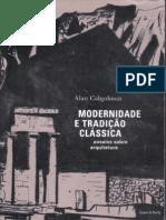 COLQUHOUN, Alan.  Modernidade e tradição clássica ensaios sobre arquitetura, 1980-1987. Tradução Christiane Brito. São Paulo Cosac Naify, 2004.