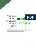 Programa METALURGIA Integra 2013 !