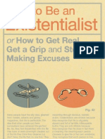 How to Be an Existentialist_ or How to Get Real, Get a Grip and Stop Making Excuses