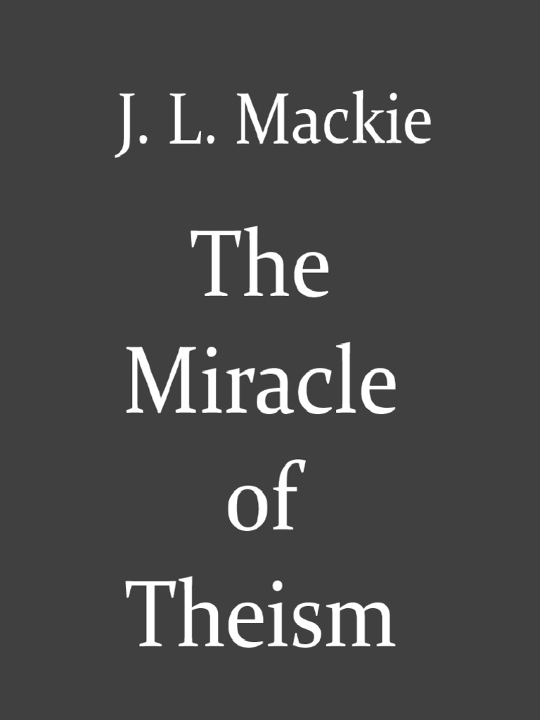 behind mackies argument for atheism Behind mackie's argument for atheism this essay behind mackie's argument for atheism and other 63,000+ term papers, college essay examples and free essays are.
