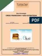 Geo-Estrategia. CRISIS FINANCIERA Y GEO-ESTRATEGIA (Es) Geo-Strategy. FINANCIAL CRISIS AND GEO-STRATEGY (Es) Geo-Estrategia. FINANTZA KRISIALDIA ETA GEO-ESTRATEGIA (Es)