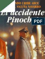 El Accidente Pinochet Armando Uribe Arce