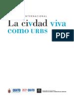 Congreso Internacional La Ciudad Viva Como Urbs - Quito 2009