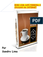 GANHE DINHEIRO COM CAFÉ FERREIRA E SAIBA DIVULGAR NA INTERNET