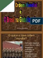 A NOVA ORDEM MUNDIAL E O BRASIL NA GLOBALIZAÇÃO