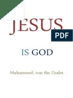 Jesus Is God, Mohammed Was The Zealot