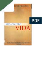 Reencontro com a Vida (psicografia Divaldo Pereira Franco - espírito Manoel Philomeno de Miranda)