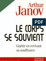 Le Corps Se Souvient - Guerir en Revivant Sa Souffrance - Arthur Janov