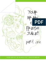 Your Brain on Fresh Juice, Part One