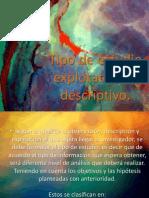 Tipo de Estudio Exploratorio y Descriptivo