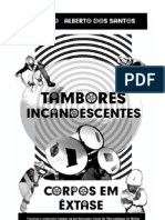Tambores Incandescentes - Cláudio Alberto dos Santos