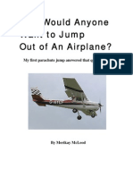 Why Would Anyone Want to Jump Out of an Airplane?