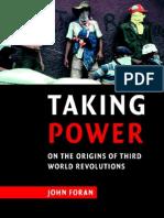 John Foran - Taking Power On the Origins of Third World Revolutions.pdf