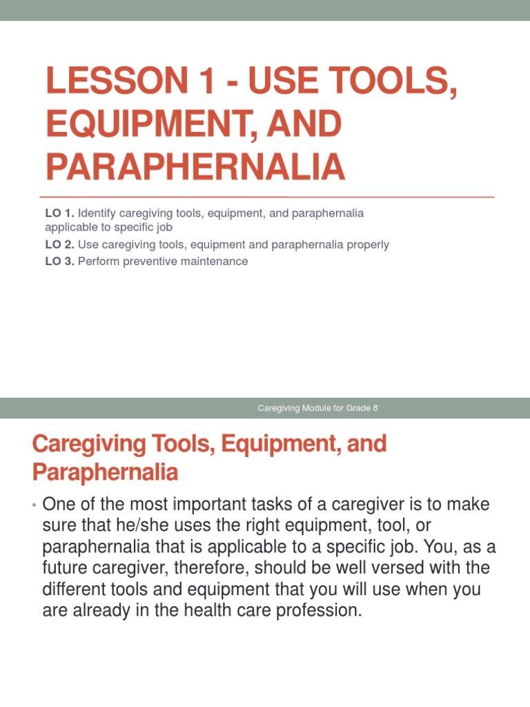 Lesson 1 - Use Tools, Equipment, Paraphernalia in Caregiving.pptx ...