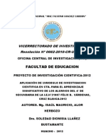 APLICACIÓN DE UN MÓDULO DE INVESTIGACIÓN CIENTÍFICA EN CTA. PARA EL APRENDIZAJE SIGNIFICATIVO DE LOS ALUMNOS DEL 4° DE SECUNDARIA DE LA I.E.N°21007 FÉLIX B. CÁRDENAS, CRUZ BLANCA-2012