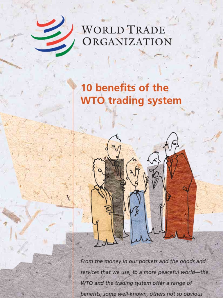 10 benefits of wto Do you need more convincing that you need to get out and explore more read the benefits of traveling and pack your bags.