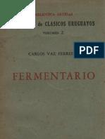 Vaz Ferreira, Carlos - Fermentario