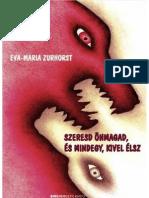 Szeresd Onmagad Es Mindegy Kivel Elsz Eva Maria Zurhorst