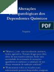 Alterações psicopatológicas dos dependentes de drogas.ppt