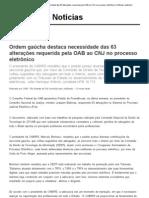 Ordem gaúcha destaca necessidade das 63 alterações requerida pela OAB ao CNJ no processo eletrônico _ Notícias JusBrasil