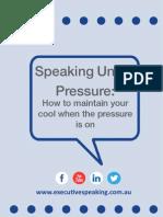 Speaking Under Pressure