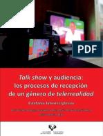Talk Show y Audiencia Los Procesos de Recepcion de Un Genero de Telerrealidad