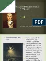Joseph Mallord William Turner. Ps. José Jaime Botello Valle