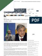 Barbosa, o ex-procurador e as provas que poderiam mudar tudo - Viomundo - O que você não vê na mídia