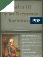 Unidad 2 Carlos III y las Reformas Borbónicas - Valentina Carvajal