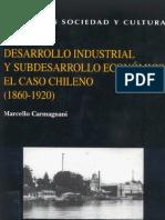 Desarrollo industrial y subdesarrollo económico - el caso chileno (1860-1920