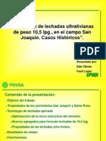 Utilización de Lechadas Ultralivianas de Peso 10,5 Lpg., en el Campo San Joaquín. Casos Históricos (Eder Obrian)