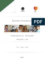 2009 Relatório Fotográfico Fabriqueta de Software (FEV-ABR-09)