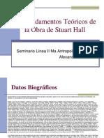 Fundamentos_Teoricos_de_la_Obra_de_Stuart_Hall.ppt