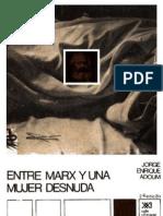 Adoum, Jorge Enrique - Entre Marx y Una Mujer Desnuda